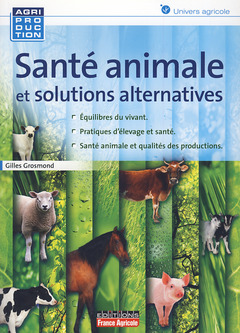 Couverture de l'ouvrage Santé animale et solutions alternatives