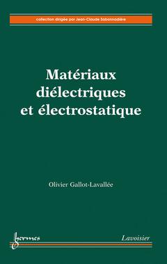 Couverture de l'ouvrage Matériaux diélectriques et électrostatique