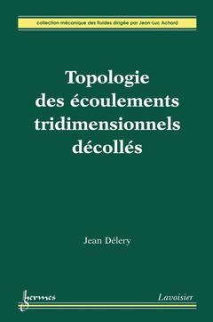 Couverture de l'ouvrage Topologie des écoulements tridimensionnels décollés