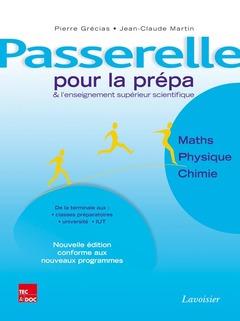 Couverture de l'ouvrage Passerelle pour la prépa et l'enseignement supérieur scientifique. Maths - Physique - Chimie