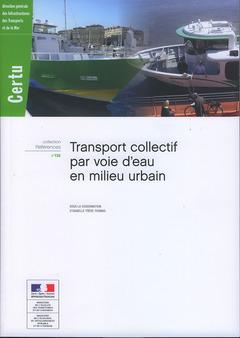 Couverture de l'ouvrage Transport collectif par voie d'eau en milieu urbain