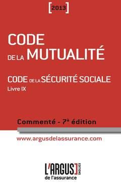 Couverture de l'ouvrage Code de la mutualité 2013. Code de la sécurité sociale