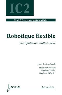 Couverture de l'ouvrage Robotique flexible