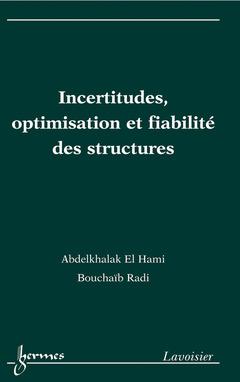 Couverture de l'ouvrage Incertitudes, optimisation et fiabilité des structures