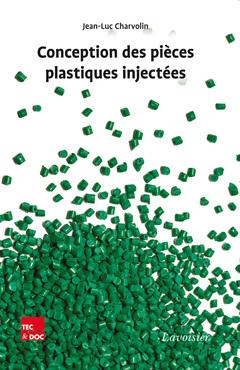 Couverture de l'ouvrage Conception des pièces plastiques injectées