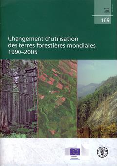Couverture de l'ouvrage Changement d'utilisation des terres forestières mondiales 1990-2005