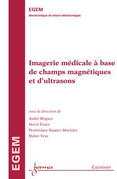 Couverture de l'ouvrage Imagerie médicale à base de champs magnétiques et d'ultrasons
