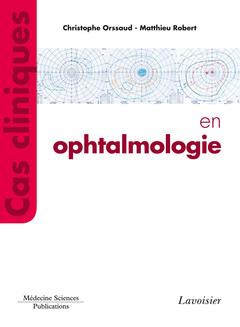 Couverture de l'ouvrage Cas cliniques en ophtalmologie