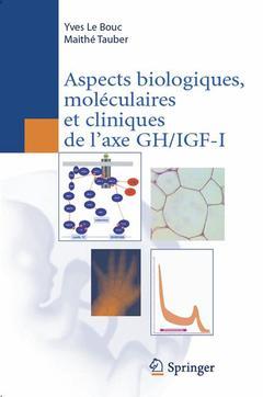 Couverture de l'ouvrage Aspects biologiques, moléculaires et cliniques de l'axe GH/IGF-I