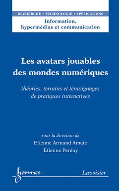 Couverture de l'ouvrage Les avatars jouables des mondes numériques
