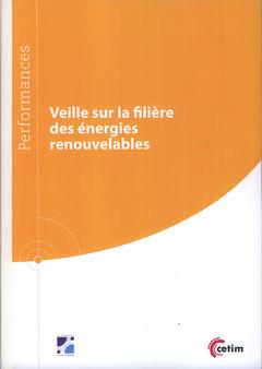 Couverture de l'ouvrage Veille sur la filière des énergies renouvelables