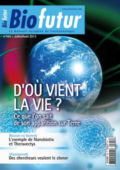 Couverture de l'ouvrage Biofutur N° 345 (Juillet/Août 2013) : D'où vient la vie ?