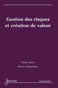 Couverture de l'ouvrage Gestion des risques et création de valeur