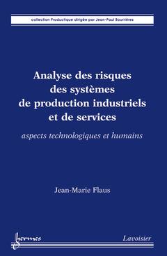 Couverture de l'ouvrage Analyse des risques des systèmes de production industriels et de services