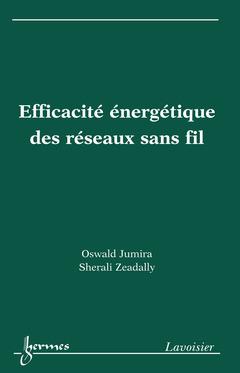 Couverture de l'ouvrage Efficacité énergétique des réseaux sans fil