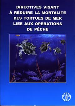 Couverture de l'ouvrage Directives visant à réduire la mortalité des tortues de mer liée aux opérations de pêche