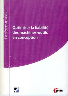 Couverture de l'ouvrage Optimiser la fiabilité des machines-outils en conception