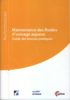 Couverture de l'ouvrage Maintenance des fluides d'usinage aqueux