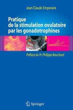 Couverture de l'ouvrage Pratique de la stimulation ovulatoire par les gonadotrophines