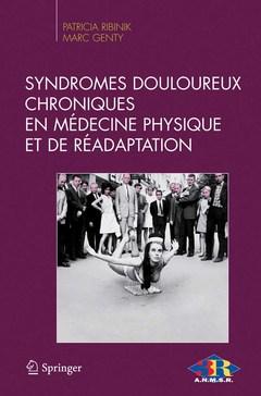 Couverture de l'ouvrage Syndromes douloureux chronique en médecine physique et de réadaptation