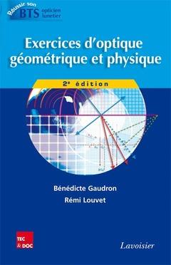 Couverture de l'ouvrage Exercices d'optique géométrique et physique