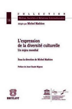 Couverture de l'ouvrage L 'expression de la diversité culturelle