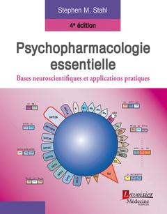 Couverture de l'ouvrage Psychopharmacologie essentielle. Bases neuroscientifiques et applications pratiques