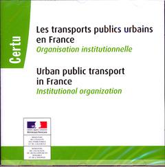 Couverture de l'ouvrage Les transports publics urbains en France  / Urban public transport in France (CD-ROM)