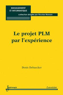 Couverture de l'ouvrage Le projet PLM par l'expérience