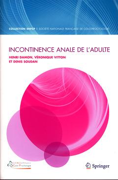 Couverture de l'ouvrage Incontinence anale de l'adulte