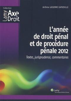 Couverture de l'ouvrage L'année de droit pénal et de procédure pénale 2012