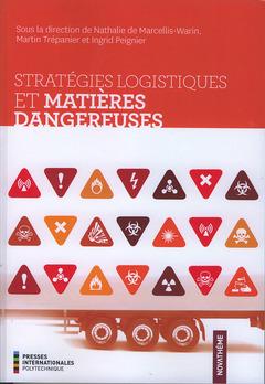 Couverture de l'ouvrage Stratégies logistiques et matières dangereuses