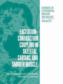 Couverture de l'ouvrage Excitation,contraction coupling in skeletal,cardiac & smooth muscle (vol.311 in Adv.exp.medicine & biology) Proc.symp held in Banff, Canada 26/30 june 1991)