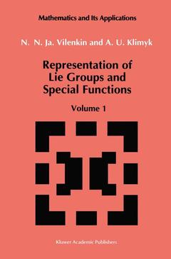 Couverture de l'ouvrage Representation of lie groups, special functions and integral transforms VOL 1 : simplest lie groups (Maths and its applications, Soviet series 72)