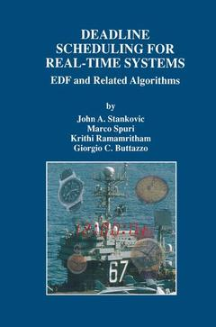 Couverture de l'ouvrage Deadline scheduling for real time systems: EDF and related algorithms (Kl. intl ser. engineering and computer science, 460)