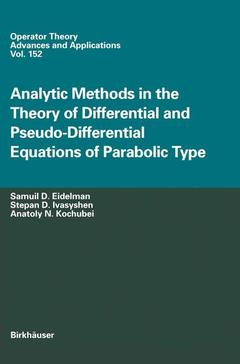 Couverture de l'ouvrage Analytic Methods In The Theory Of Differential And Pseudo-Differential Equations Of Parabolic Type