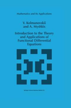 Couverture de l'ouvrage Introduction to the theory and applications of functional differential equations (mathematics & its applications, 463)