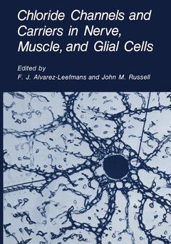 Couverture de l'ouvrage Chloride channels and carriers in nerve, muscle, and glial cells