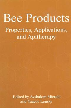 Couverture de l'ouvrage Bee products: properties, applications and apitherapy (proc.of an intl conf. in Tel Aviv, May 26/30 1996)