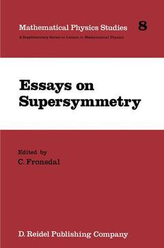 Couverture de l'ouvrage Essays on supersymmetry (Mathematical physics studies 8)