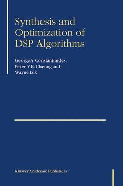 Couverture de l'ouvrage Synthesis and optimization of dsp algorithms