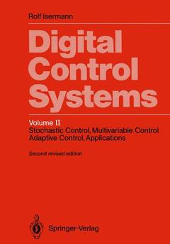Couverture de l'ouvrage Digital control systems Volume 2 : stochastic control,multivariable control adaptive control, applications (2nd revised edition)