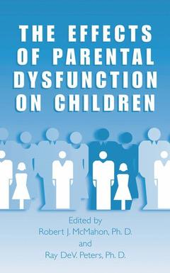 Cover of the book The Effects of Parental Dysfunction on Children