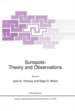 Couverture de l'ouvrage Sunspots: theory and observations (Proc. of the NATO advanced research workshop Cambridge, UK, september 22/27 1991) TO adv science inst, C:math/phy sc 375)