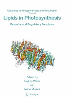 Couverture de l'ouvrage Lipids in photosynthesis: essential & regulatory functions (Advances in photosynthesis & respiration, Vol. 30)