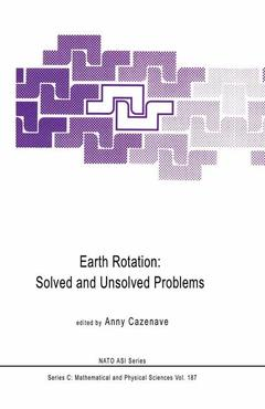 Couverture de l'ouvrage Earth Rotation: Solved and Unsolved Problems