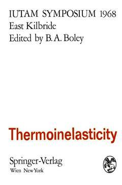 Couverture de l'ouvrage Thermoinelasticity symposium east kilbride, june 25-28, 1968 (iutam symposia)