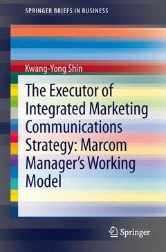 Couverture de l'ouvrage The Executor of Integrated Marketing Communications Strategy: Marcom Manager's Working Model