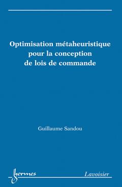 Couverture de l'ouvrage Optimisation métaheuristique pour la conception de lois de commande