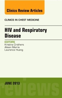 Couverture de l'ouvrage HIV and Respiratory Disease, An Issue of Clinics in Chest Medicine